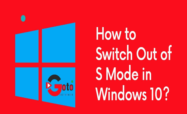 How to Switch Out of S Mode in Windows 10?