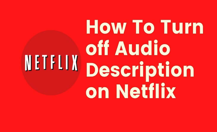 How To Turn off Audio Description on Netflix