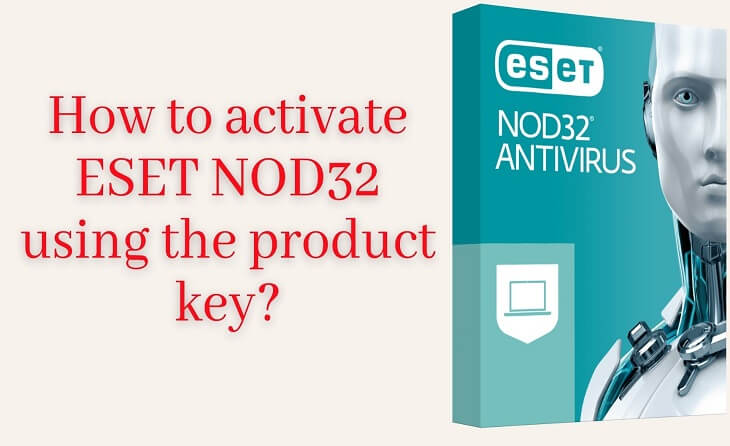 How to activate ESET NOD32 using the product key?