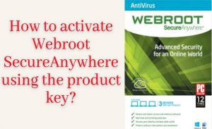 activate Webroot SecureAnywhere